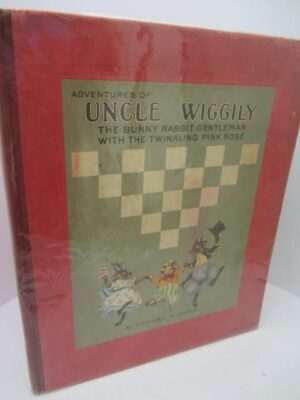 The Adventures of Uncle Wiggily. The Bunny Rabbit Gentleman with the Twinkling Pink Nose. by Howard R. Garis