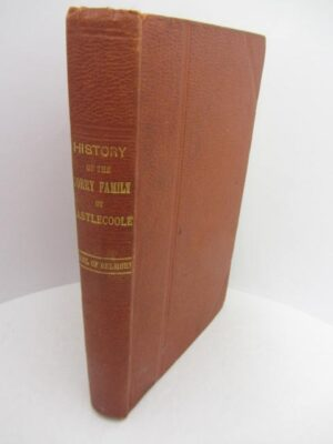 The History of the Corry Family of Castlecoole.  First Edition. by The Earl of.Belmore