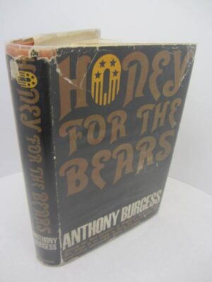 Honey for Bears. First Edition 1963 by Anthony Burgess