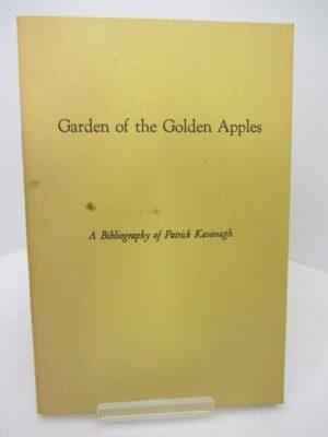 Garden of the Golden Apples. A Bibliography of Patrick Kavanagh by Peter Kavanagh