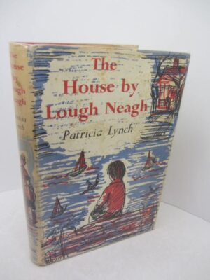 The House by Lough Neagh.  First Edition. by Patricia Lynch