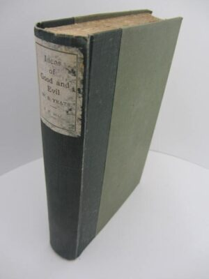 Ideas of Good and Evil.  Second Edition 1903 by W.B. Yeats