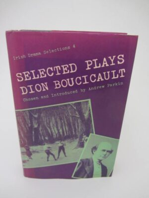 Selected Plays of Dion Boucicault. by Dion Boucicault