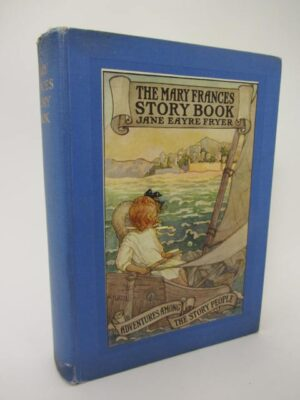 The Mary Frances Story Book or Adventures Among the Story People (1923) by Jane Eayre Fryer