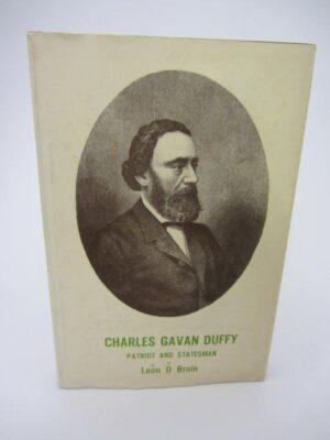 Charles Gavan Duffy.  Patriot and Statesman. by León Ó Broin