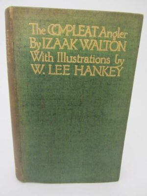The Compleat Angler. Illustrations by W. Lee Hankey (1913) by Izaak Walton