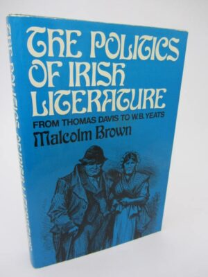 The Politics of Irish Literature: by Malcolm Brown