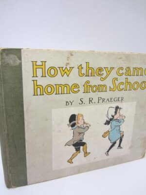 How They Came Home From School (1903) by Rosamond S. Praeger