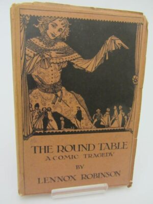 The Round Table. A Comic Tragedy (1924) by Lennox Robinson
