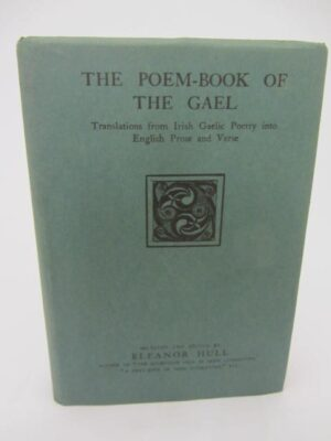 The Poem-Book of the Gael.  Translations from Gaelic Poetry into English (1913) by Eleanor Hull