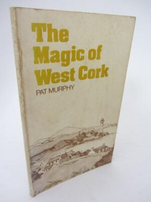 The Magic of West Cork. by Pat Murphy