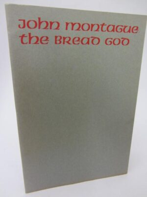 The Bread God. Limited Signed Edition (1968) by John Montague