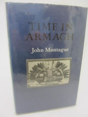 Time In Armagh. Signed Copy by John Montague