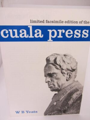 Cuala Press Publications. A Collection of 77 Facsimile & 4 Original Editions (1971) by W.B. Yeats [Et Al]