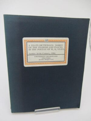 A Yeats Dictionary.  Persons and Places in the Poetry of W.B. Yeats. by Lester Irvine