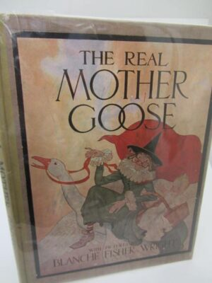 The Real Mother Goose (1920) by Blanche Fisher Wright
