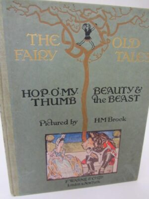 The Old Fairy Tales. Comprising Hop-O'-My-Thumb and Beauty and the Beast (1914) by H.M Brock
