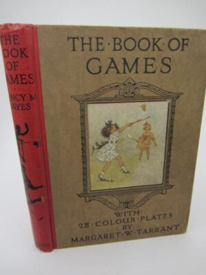 The Book of Games.  Illustrated by Margaret Tarrant (1920) by Nancy M. Hayes