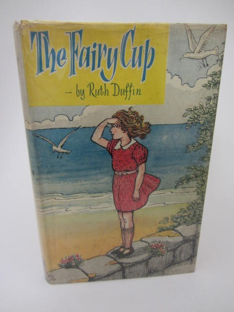 The Fairy Cup. Illustrated by E.S. Duffin (1958) by Ruth Duffin