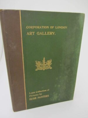 Catalogue of the Exhibition of Works By Irish Painters. Specially Bound & Inscribed Copy (1904) by Sir Hugh P Lane