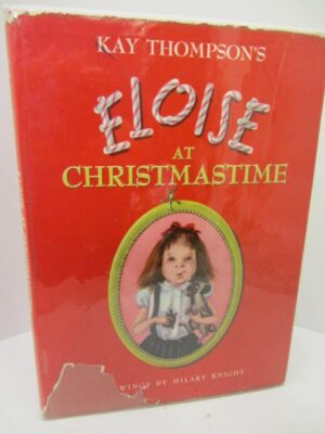 Eloise at Christmastime. First UK Edition. by Kay Thompson