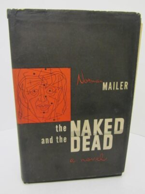 The Naked and the Dead. First Edition (1948) by Norman Mailer