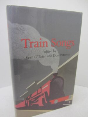 Train Songs: An Anthology. Signed Copy by Sean O'Brien & Don Paterson