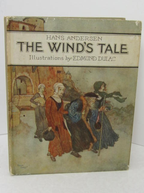 The Wind's Tale. Illustrated by Edmund Dulac (1920) by Hans Christian Andersen
