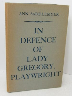 In Defence of Lady Gregory. Playwright (1966) by Ann Saddlemyer