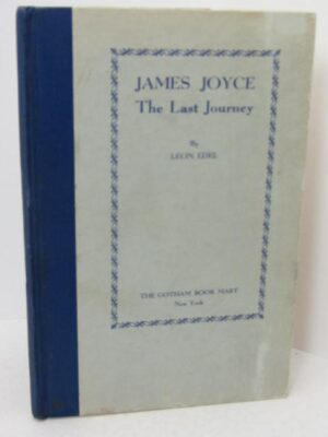 James Joyce. The Last Journey (1947) by Leon Edel