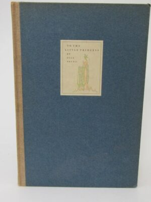 To The Little Princess. An Epistle. Limited Signed Edition (1930) by Ella Young