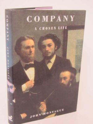 Company. A Chosen Life. Author Signed (2001) by John Montague