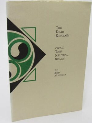 The Dead Kingdom. Part 11: This Natural Realm. Limited Edition (2009) by John Montague