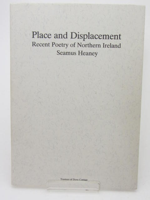 Place and Displacement. Signed Copy (1985) by Seamus Heaney