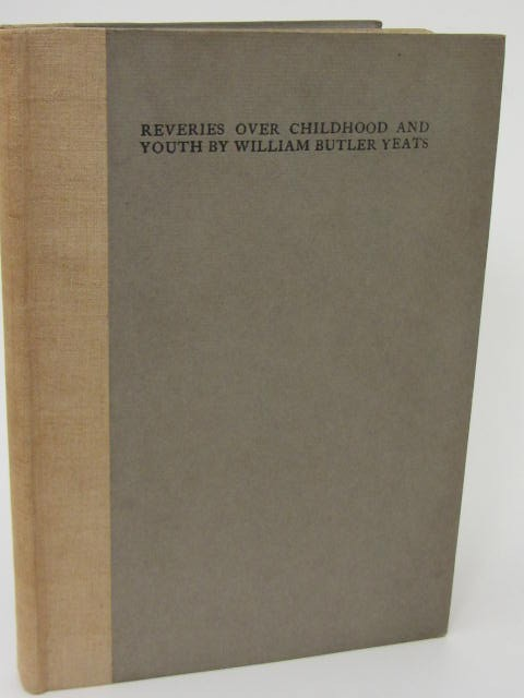 Reveries over Childhood and Youth. Limited Edition (1915) by W.B. Yeats