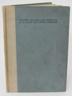 Poetry and Ireland. Essays (1908) by W.B. Yeats & Lionel Johnson