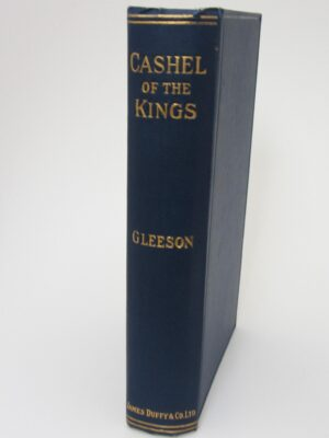 Cashel Of The Kings. First Edition (1927) by Rev. John Glesson