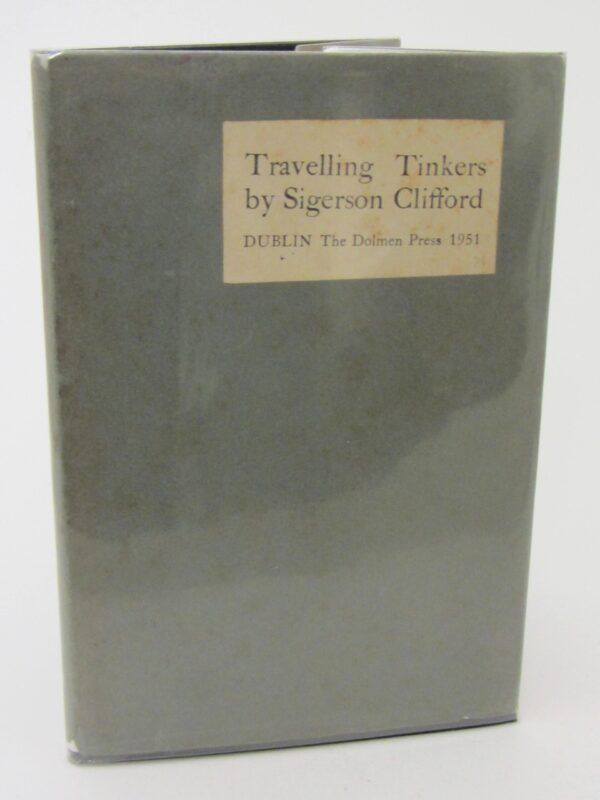 Travelling Tinkers. First Book Issued by the Dolmen Press(1951) by Sigerson Clifford