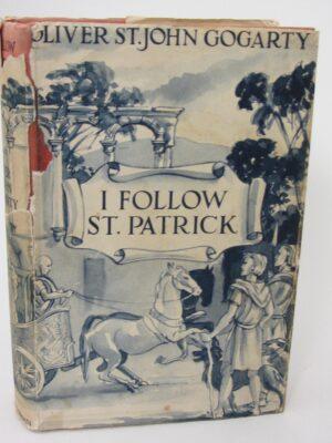 I Follow Saint Patrick (1938) by Oliver St. John Gogarty