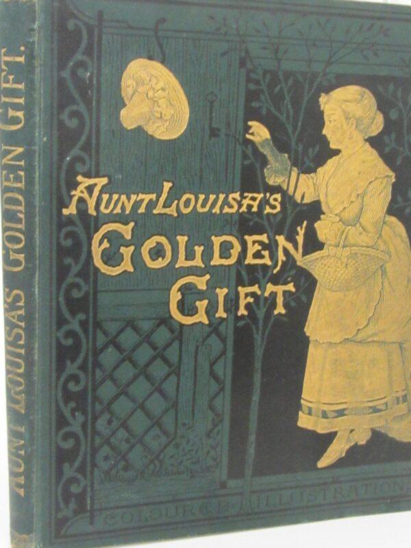Aunt Louisa's Golden Gift (1878) by Laura Valentine