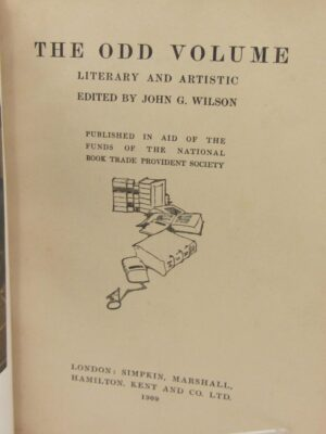The Odd Volume. Literary and Artistic (1909) by John G. Wilson