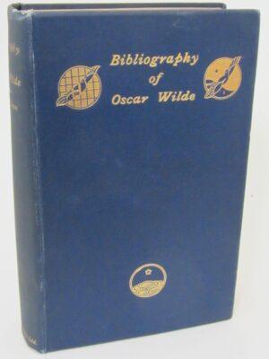 Bibliography Of Oscar Wilde (1914) by Stuart Mason