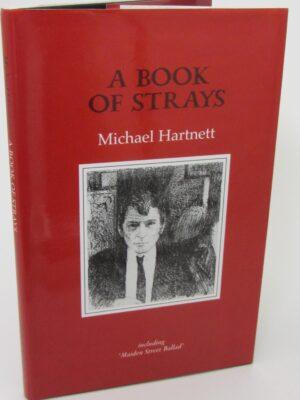 A Book of Strays. Including 'Maiden Street Ballad.' (2002) by Michael Hartnett