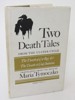 Two Death Tales from the Ulster Cycle (1981) by Maria Tymoczko