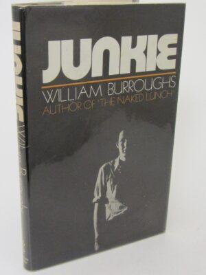 Junkie. Confessions of an Unredeemed Drug Addict (1973) by William S. Burroughs