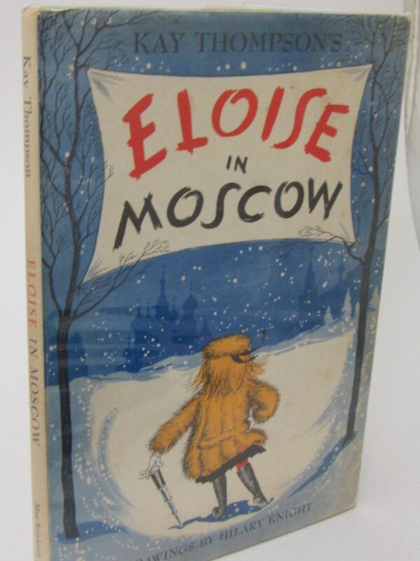 Eloise in Moscow.  Drawings by Hilary Knight (1960) by Kay Thompson