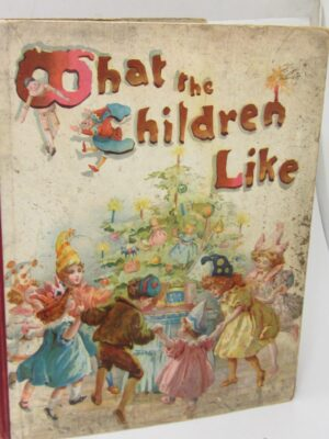 What The Children Like. Early Pop-Up Book (1897) by F.E. Weatherley