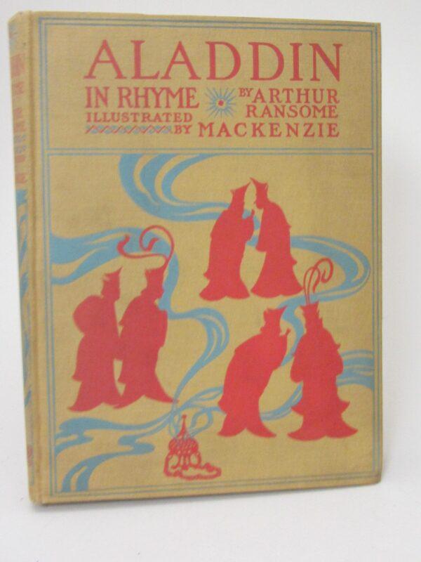 Aladdin in Rhyme.  Illustrated by Thomas Mackenie (1919) by Arthur Ransome