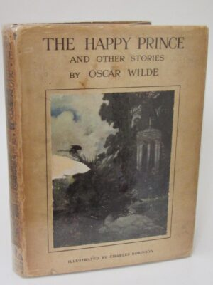 The Happy Prince and Other Stories. Illustrated By Charles Robinson (1920) by Oscar Wilde