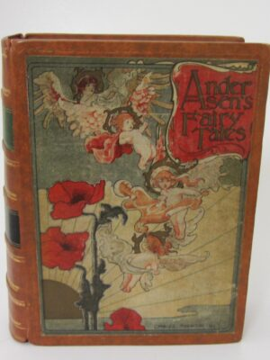Fairy Tales From Hans Christian Anderson (1899) by Hans Anderson